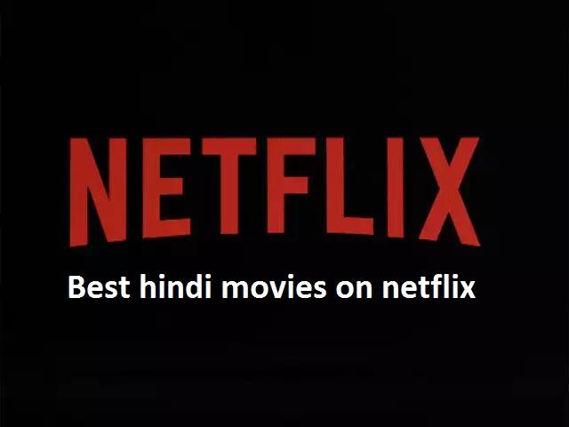 best hindi movies on netflix 2021